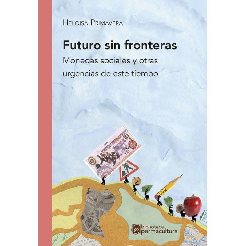 """Libro """"Futuro ssin fronteras"""", de Heloísa Primavera"""